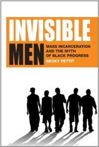 invisible-men-mass-incarceration-myth-black-progress-becky-pettit-hardcover-cover-art