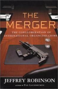 merger-conglomeration-international-organized-crime-jeffrey-robinson-hardcover-cover-art